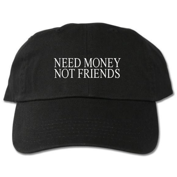 c98cda206 Need Money Not Friends Dad Hat